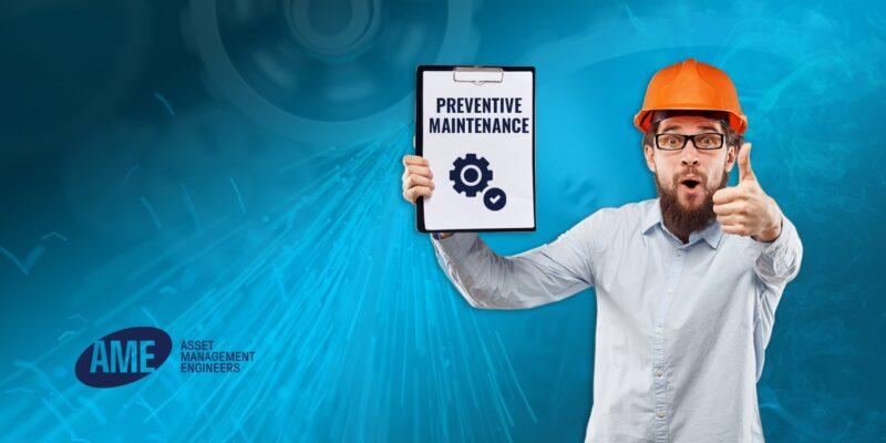 Preventive Maintenance (PM)